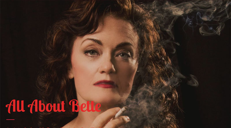Beginning Aug. 18: ALL ABOUT BETTE: An Interlude with Bette Davis by Camilla Carr